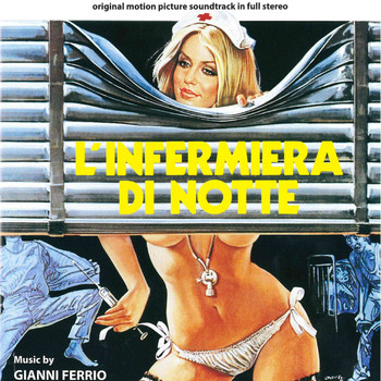 Gianni Ferrio - L'infermiera di notte – La liceale seduce i professori (Original motion picture soundtrack)