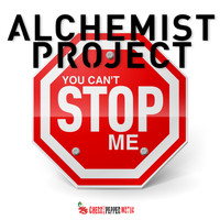 Alchemist Project - You Can't Stop Me