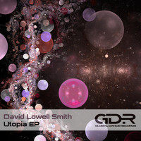 David Lowell Smith - Utopia EP