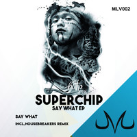 Superchip - Say What