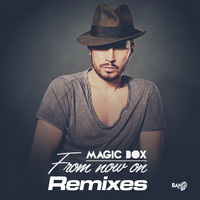 Magic Box - From Now On (Remixes)