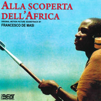 Francesco De Masi - Alla scoperta dell'Africa (Original motion picture soundtrack)