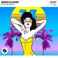 Bingo Players - Love Me Right