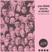 Gus Dapperton - You Think You're a Comic!
