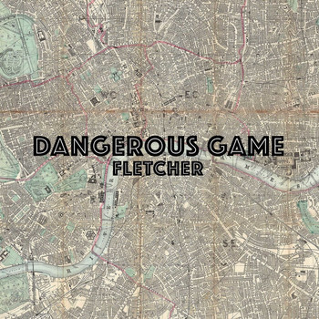 Fletcher - Dangerous Game