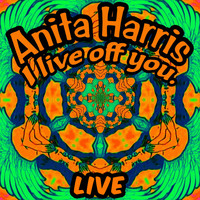 Anita Harris - I Live off You (Live)