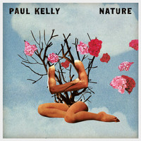 Paul Kelly - Nature (Explicit)