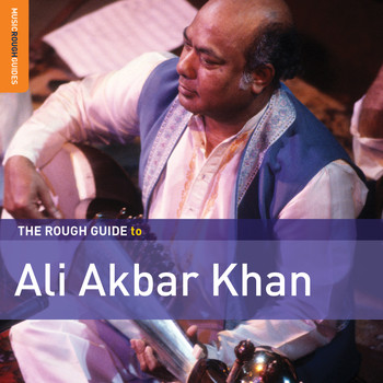 Ali Akbar Khan - Rough Guide To Ali Akbar Khan