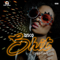 Chris Clark - Disco Shit (Explicit)
