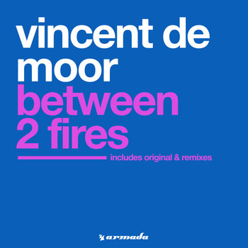 Vincent De Moor - Between 2 Fires