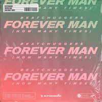 Beatchuggers - Forever Man (How Many Times)