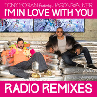 Tony Moran - I'm in Love with You (Radio Remixes)