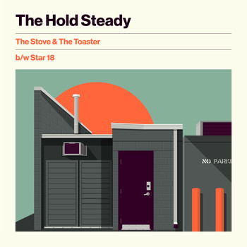 The Hold Steady - The Stove & The Toaster b/w Star 18