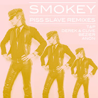 Smokey - Piss Slave Remixes (Explicit)