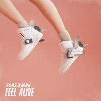 Fake Shark - Feel Alive