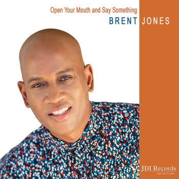 Brent Jones - Open Your Mouth and Say Something (Radio Edit)