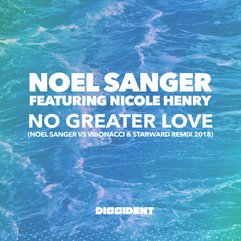 Noel Sanger - No Greater Love (Noel Sanger vs Vibonacci & Starward Remix 2018)