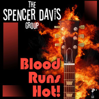 The Spencer Davis Group - Blood Runs Hot
