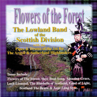 The Lowland Band & The Argyll & Sutherland Highlanders - Flowers of the Forest