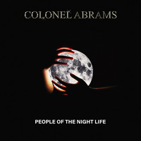 Colonel Abrams - People Of The Night Life