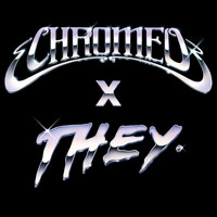 Chromeo - Must've Been (feat. DRAM) (Chromeo x THEY. Version)