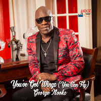 George Nooks - You've Got Wings (You Can Fly)