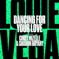 Louie Vega - Dancing For Your Love (feat. Cindy Mizelle & Sharon Bryant)