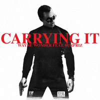 Wayne Wonder Feat. Surpriz - Carrying It