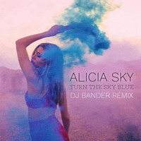 Alicia Sky - Turn the Sky Blue (Dj Bander Remix)
