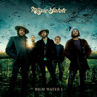 The Magpie Salute - High Water I
