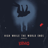 KROWNS - High While the World Ends (Acoustic)