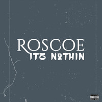 Roscoe - Itz Nothin (J. Wells Mix [Explicit])