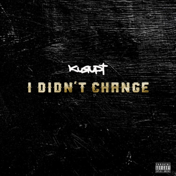 Kurupt - I Didn't Change (J. Wells Mix [Explicit])