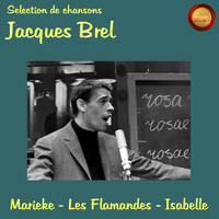 Jacques Brel - Selection de chansons