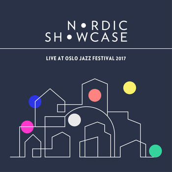Various Artists - Nordic Showcase (Live at Oslo Jazz Festival, 2017)