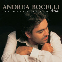 Andrea Bocelli - Aria - The Opera Album (Remastered)
