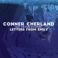 Conner Cherland feat. The Rare Occasions - Letters from Emily