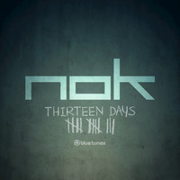 Nok - Thirteen Days