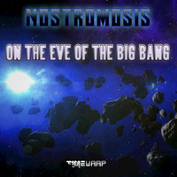 Nostromosis - On the Eve of the Big Bang