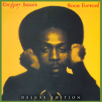 Gregory Isaacs - Soon Forward (Deluxe Edition)