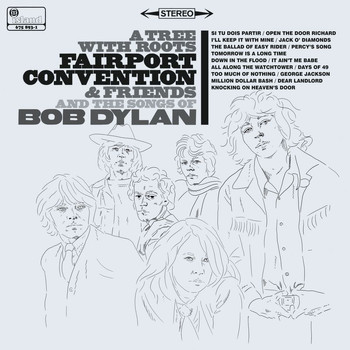 Fairport Convention - A Tree With Roots - Fairport Convention And The Songs Of Bob Dylan