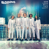 Blossoms - How Long Will This Last? (Single Mix)