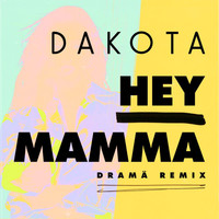 Dakota - Hey Mamma (DRAMÄ Remix)