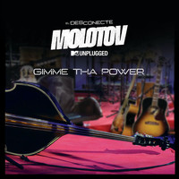 Molotov - Gimme Tha Power (MTV Unplugged [Explicit])