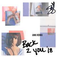 Selena Gomez - Back To You (Anki Remix)