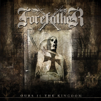 Forefather - Ours Is the Kingdom (Remastered)