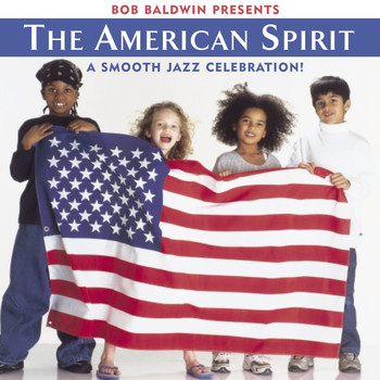 Bob Baldwin - Bob Baldwin Presents the American Spirit