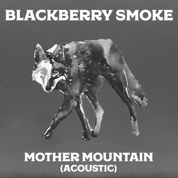 Blackberry Smoke - Mother Mountain (Acoustic)