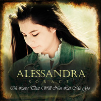 Alessandra Sorace - Oh Love That Will Not Let Me Go
