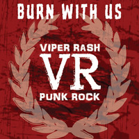 Viper Rash - Burn with Us (Explicit)